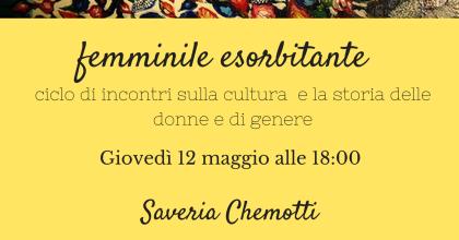 Femminile esorbitante: Saveria Chemotti