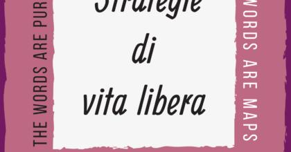 Strategie di vita libera - pratiche di giustizia femminsta