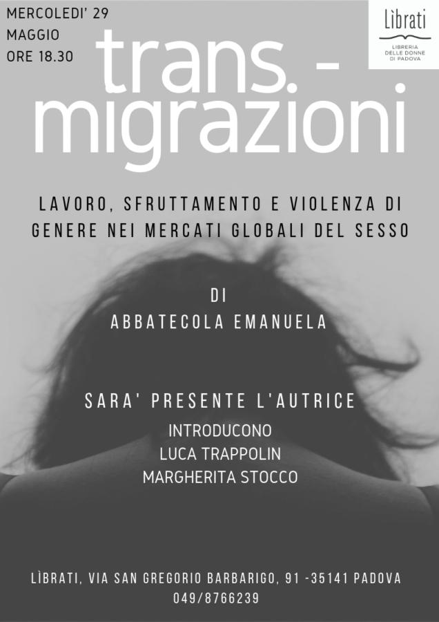 Trans-migrazioni. Lavoro, sfruttamento e violenza di genere nei mercati globali del sesso.