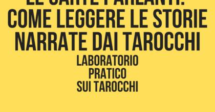 Le carte parlanti: laboratorio teorico-pratico sui tarocchi