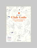 CLUB GODO. UNA CARTOGRAFIA DEL PIACERE