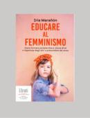 EDUCARE AL FEMMINISMO. COME FORMARE PERSONE LIBERE