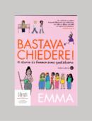 BASTAVA CHIEDERE! 10 STORIE DI FEMMINISM