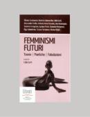 FEMMINISMI FUTURI. TEORIE. POETICHE. FABULAZIONI