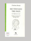 HO TENTATO TRE INIZI. LETTERE 1847-1853