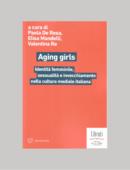 AGING GIRLS. IDENTITÀ FEMMINILE, SESSUALITA' E INVECCHIAMENTO NELLA CULTURA MEDIALE ITALIANA