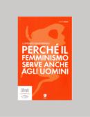 PERCHE' IL FEMMINISMO SERVE ANCHE AGLI UOMINI